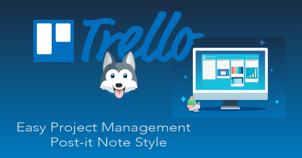 Ultimate tool to manage a project: Trello